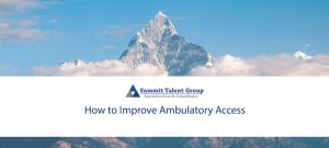 Steps hospitals can take to improve ambulatory access