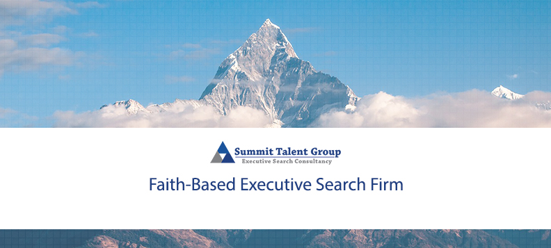 Summit Talent Group is a Faith-Based Executive Search Firm