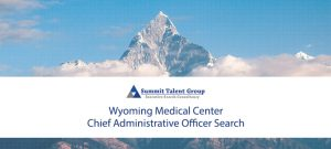 Wyoming Medical Center Chief Administrative Officer Search