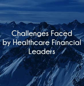 What healthcare financial leaders will deal with