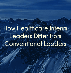 How to get hired as a healthcare interim leader