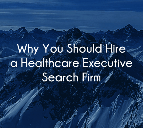 Why it is a value to hire a healthcare executive search firm