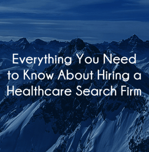 A guide to Hiring a Healthcare Search Firm