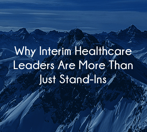 search firm that places interim healthcare leaders